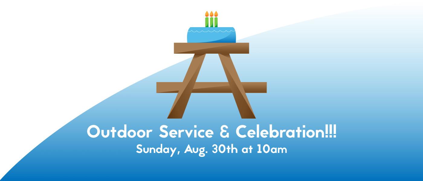 Outdoor Service & Celebration!!!