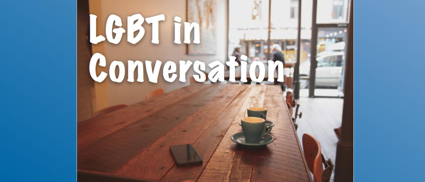 LGBT in Conversation
