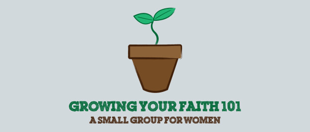 Growing Your Faith 101