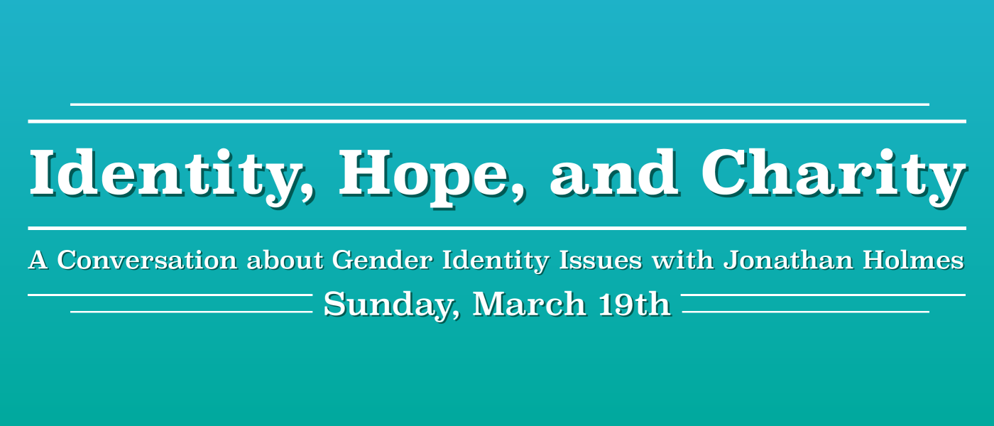 Identity, Hope, and Charity - Mar 19 2017 6:00 PM