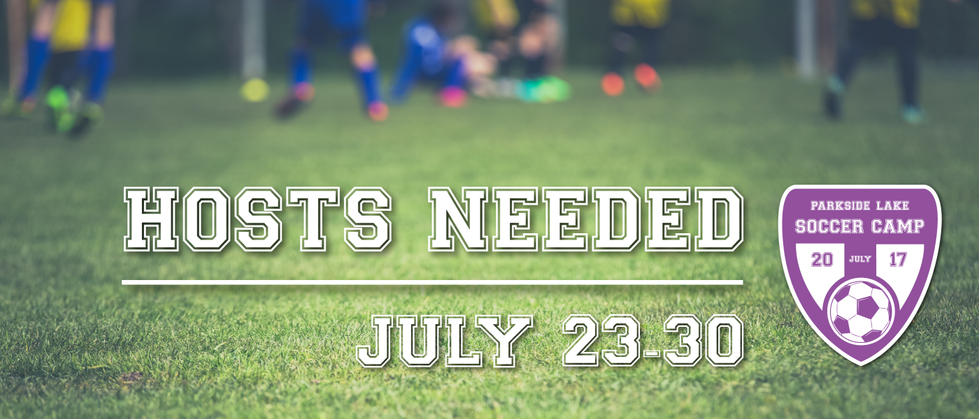 Hosts Needed for Soccer Camp 2017 - Jul 23 2017 4:00 PM