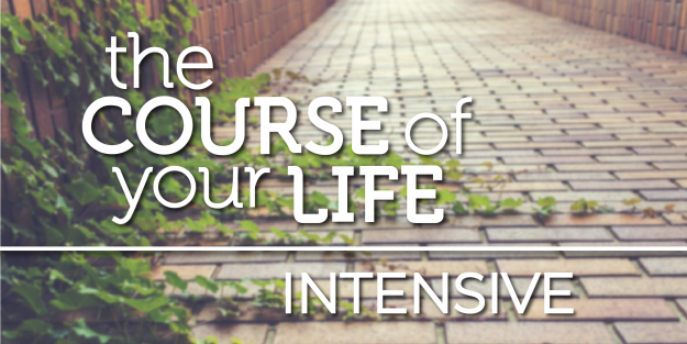 Course of Your Life Intensive